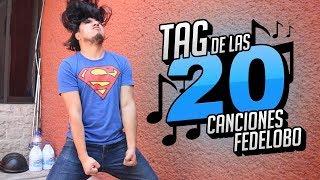 Tag de las 20 canciones I Fedelobo I