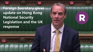 Foreign Secretary gives update on Hong Kong National Security Legislation and the UK response