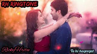 Tu Hi Haqeeqat New Ringtone | New Instrumental Ringtone | Remix Tone