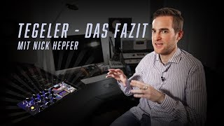 Tegeler Das Fazit (mit Nick Hepfer)