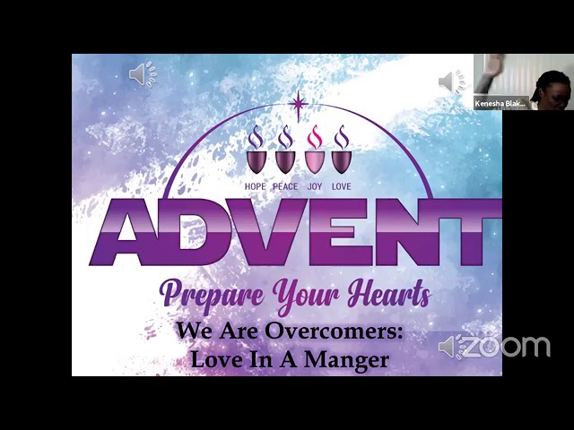We Are Overcomers: Love in a Manger; Worship Service, Sunday  December, 20 2020