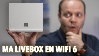 Ma Livebox passe au Wifi 6 🔥🔥🔥