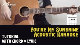 You're My Sunshine [ Acoustic Karaoke with Chord & Lyric ]