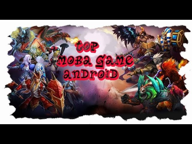 TOP Moba games for Android