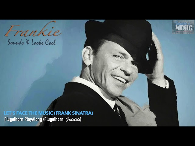 Let's Face The Music (Frank Sinatra) - Flugelhorn PlayAlong