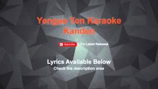 Yengae Yen Karaoke Kanden | Lyrics