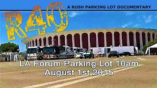 Rush R40 - LA Forum - 'Parking Lot' Documentary - Part 1