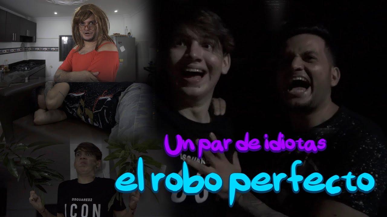 EL ROBO PERFECTO - UN PAR DE IDIOTAS Cap 1.