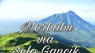 Video lihat jalur pendakian Merbabu via Selo Gancik dari awal sampai puncak download MP3, 3GP, MP4, WEBM, AVI, FLV Desember 2017