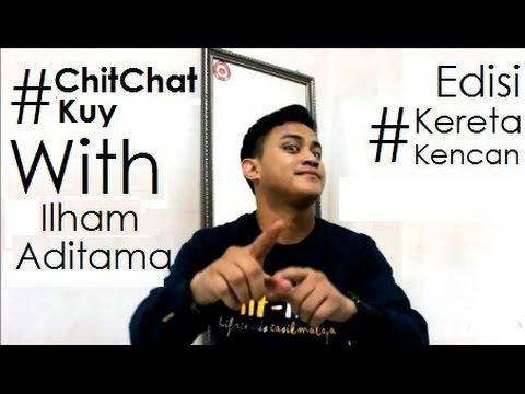 #ChitChatKuy edisi #KeretaKencan with Ilham Aditama