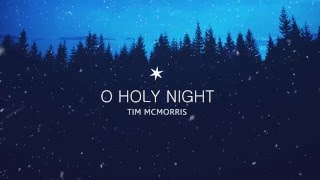 Watch music video: Tim McMorris - O Holy Night