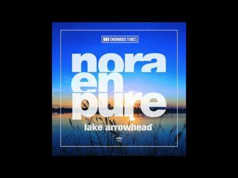 Nora En Pure - Lake Arrowhead (Radio Mix)
