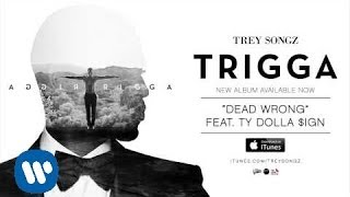 trey songz dead wrong feat ty dolla ign official audio