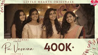 POI VARAVAA - A #LittleHearts Farewell  | Little Hearts Originals | Chapter 6 | Divya Karthi