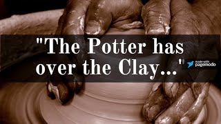 """""""The Potter Has Over the Clay"""" -Bible Brief with The Story of Liberty."""