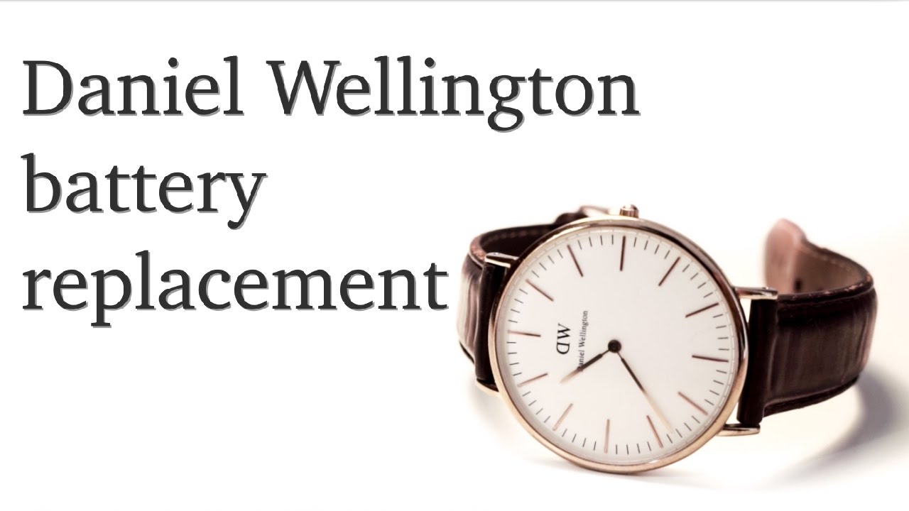 dcc3af53df4 How to Change Battery on Daniel Wellington Watch?: 7 Steps (with Pictures)