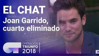 Joan Garrido, tercer eliminado de OT 2018   El Chat   Programa 4   OT 2018
