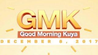 Good Morning Kuya (December 8, 2017)