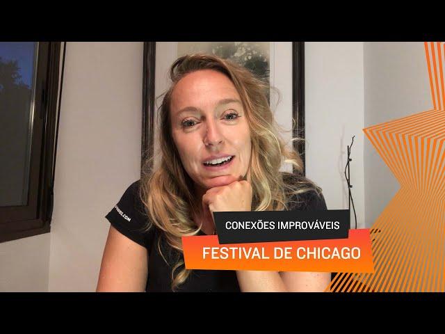 Conexões Improváveis - Festival de Chicago