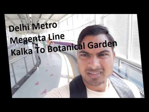 DELHI METRO, MAGENTA LINE ( KALKA MANDIR TO BOTANICAL GARDEN )
