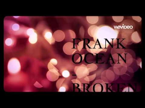 FRANK OCEAN - BROKEN PIECES 3 LONNY BREAUX - Created with WeVideo