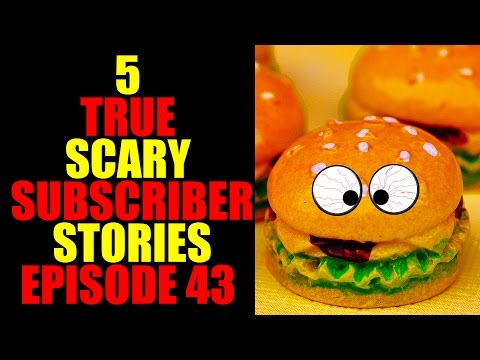 5 TRUE SCARY SUBSCRIBER STORIES EPISODE 43