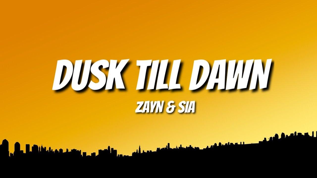 Zayn Dusk Till Dawn  Lyrics  Ft  Sia