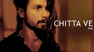 Chitta Ve Udta Punjab NEW SONG ft Shahid Kapoor RELEASES