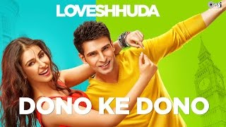 Dono Ke Dono - Loveshhuda | Latest Bollywood Song | Girish, Navneet | Parichay, Neha Kakkar