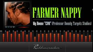 "Farmer Nappy - My House ""EDM"" (Professor Bounty Targetz Studios)"