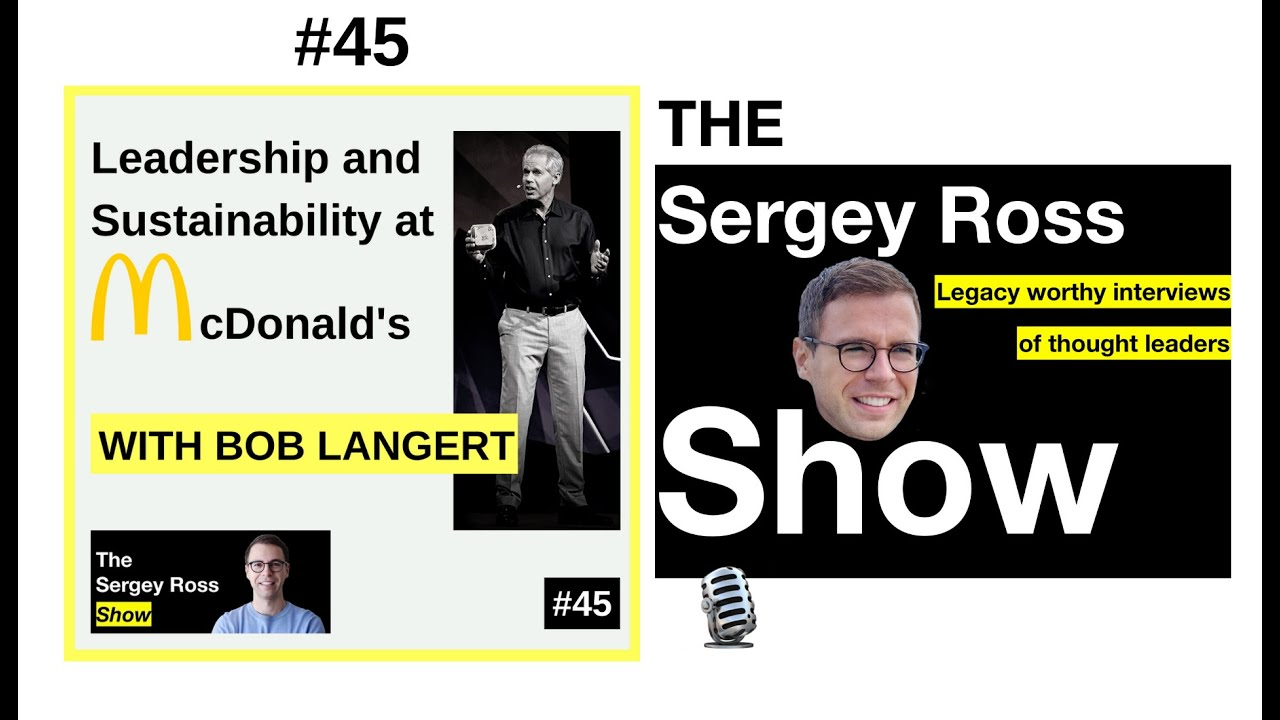 SRS #45 - Bob Langert on Leadership and Sustainability at McDonald's