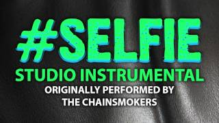 Repeat youtube video #SELFIE (But First Let Me Take a Selfie) (Cover Instrumental) [In the Style of The Chainsmokers]
