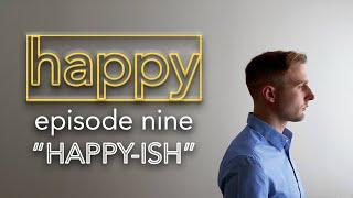 Happy | Ep 9: Happy-ish | A Los Angeles Web Series by Scott Cullen