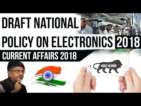 Draft National Policy on Electronics 2018  $400 billion manufacturing industry by 2025