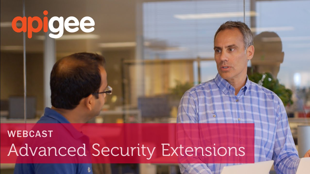Webcast: Advanced Security Extensions in Apigee Edge: JWT, JWE, JWS