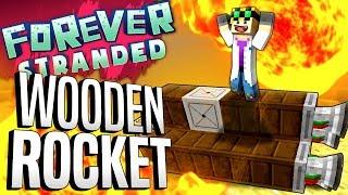 Minecraft - WOODEN ROCKET - Forever Stranded #64