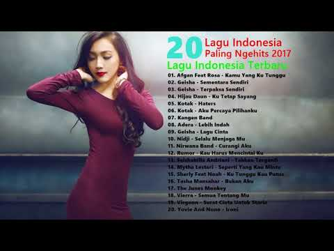 20 Lagu POP Indonesia Terbaru Hits Indo 2017 - Lagu Indonesia Terbaru & Populer 2017