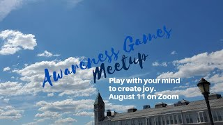 Awareness Games and Meditations Meetup 08-11-2020 CORRECTED FOR VOLUME