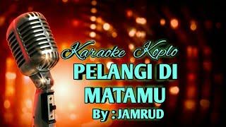 Download Lagu KARAOKE PELANGI DI MATAMU (KOPLO) - JAMRUD mp3