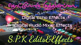 Thottu Paru Kuthamilla Song ❣️Digital echo effects 🎧use headphones 💫Digital Audio Mixer effects🎛️