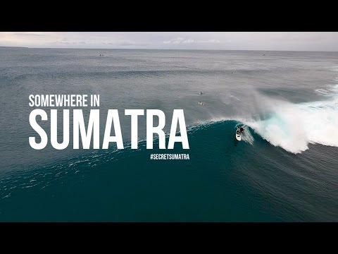 SOMEWHERE IN SUMATRA (A surf trip to Sumatra, Indonesia)