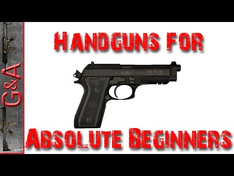 Handgun Basics for Absolute Beginners
