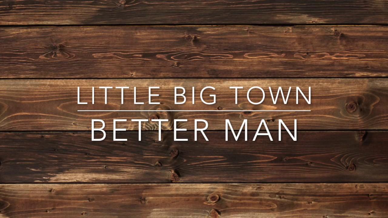 Little Big Town - Better Man (Lyric Video)