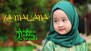 Download Lagu YA MAULANA - SABYAN | Cover AISHWA NAHLA KARNADI mp3