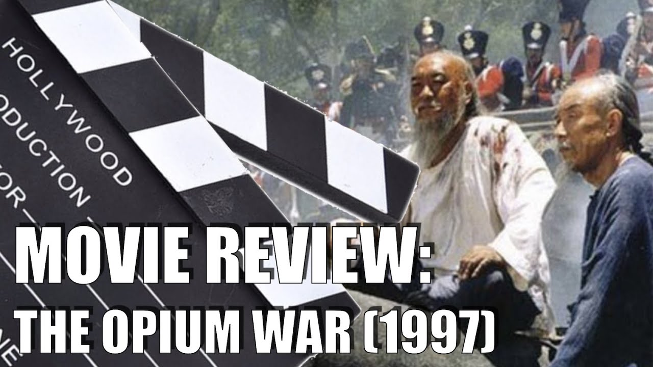 The Opium War 🎬 Chinese History Movie Review