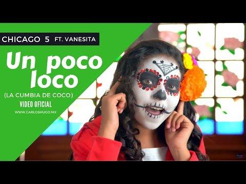 Un poco loco (La cumbia de Coco) - Chicago 5 ft. Vanesita (video oficial)