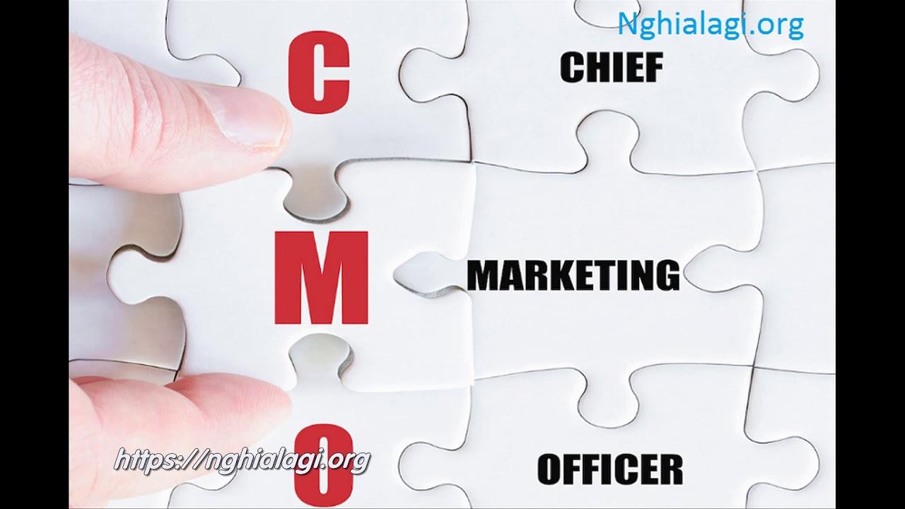 CMO là gì? Những ý nghĩa của CMO – Nghialagi.org
