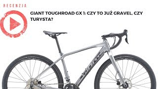 Giant Toughroad SLR GX 1: Czy nowy Toughroad GX to już gravel?