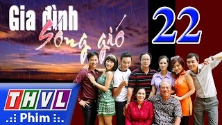 thvl  gia dinh song gio  tap 22