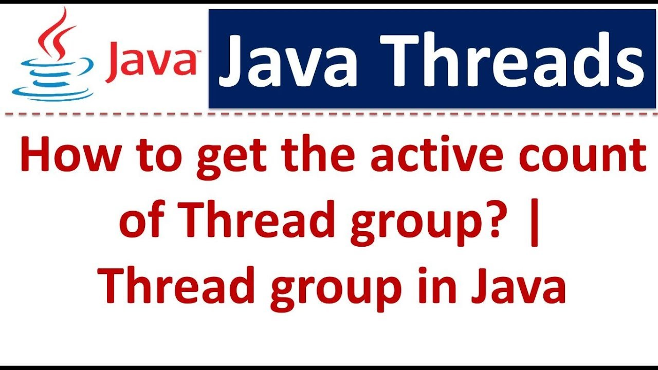 Java tutorial java threads how to get the active count of thread java tutorial java threads how to get the active count of thread group thread group in java baditri Gallery